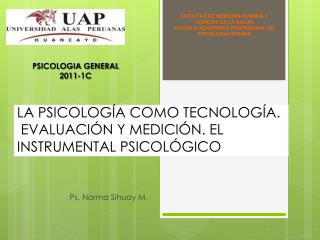 LA PSICOLOGÍA COMO TECNOLOGÍA.  EVALUACIÓN Y MEDICIÓN. EL INSTRUMENTAL PSICOLÓGICO