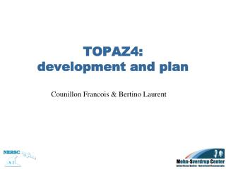 TOPAZ4:  development and plan