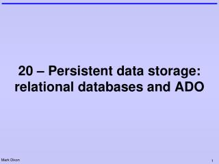 20 – Persistent data storage: relational databases and ADO