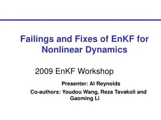 Failings and Fixes of EnKF for Nonlinear Dynamics