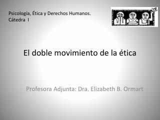El doble movimiento de la ética
