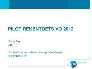 PILOT REKENTOETS VO 2012