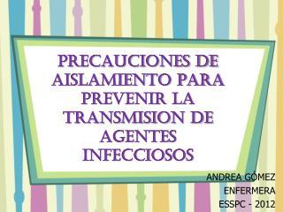 PRECAUCIONES DE AISLAMIENTO PARA PREVENIR LA TRANSMISION DE AGENTES INFECCIOSOS