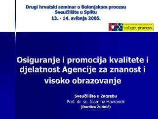 Osiguranje i promocija kvalitete i djelatnost Agencije za znanost i visoko obrazovanje
