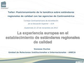 Vanessa Duclos Unidad de Relaciones Institucionales e Internacionales - ANECA