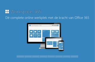 D� complete online werkplek met de kracht van Office  365