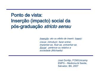Ponto de vista:  Inserção (impacto) social da  pós-graduação  stricto sensu