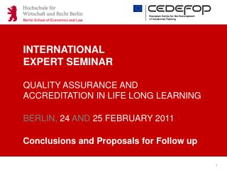 INTERNATIONAL EXPERT SEMINAR QUALITY ASSURANCE AND ACCREDITATION IN LIFE LONG LEARNING