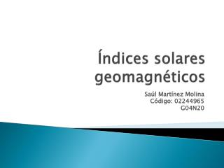 �ndices solares geomagn�ticos