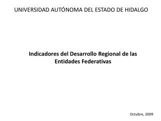 Indicadores del Desarrollo Regional de las Entidades Federativas