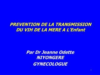 PREVENTION DE LA TRANSMISSION DU VIH DE LA MERE A L�Enfant