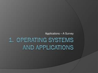 Operating systems and applications