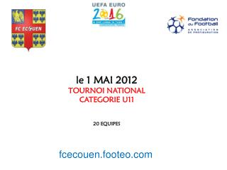 le 1 MAI 2012  TOURNOI NATIONAL  CATEGORIE U11 20 EQUIPES