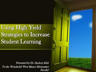 Using High Yield Strategies to Increase Student Learning