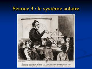 S�ance 3 : le syst�me solaire