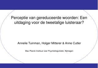 Perceptie van gereduceerde woorden: Een uitdaging voor de tweetalige luisteraar?