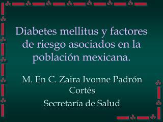 Diabetes mellitus y factores de riesgo asociados en la población mexicana.
