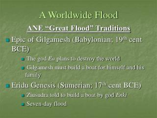 A Worldwide Flood