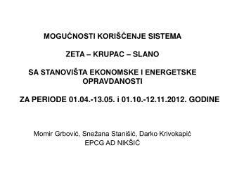 Momir Grbović, Snežana Stanišić, Darko Krivokapić EPCG AD NIKŠIĆ