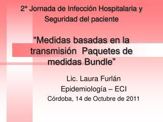 Lic. Laura Furlán Epidemiología – ECI Córdoba, 14 de Octubre de 2011
