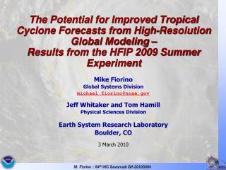 Mike Fiorino Global Systems Division michael.fiorino@noaa Jeff Whitaker and Tom Hamill