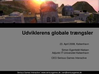 23. April 2008, København Simon Egenfeldt-Nielsen Adjunkt IT-Universitet København