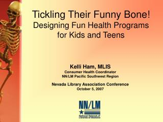 Tickling Their Funny Bone! Designing Fun Health Programs for Kids and Teens