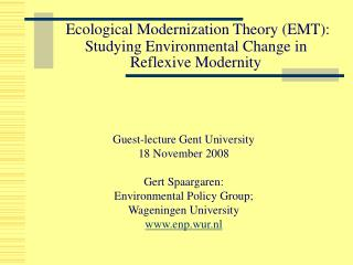 Ecological Modernization Theory (EMT): Studying Environmental Change in Reflexive Modernity