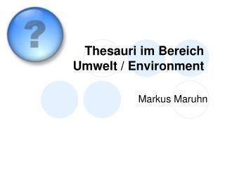 Thesauri im Bereich Umwelt / Environment