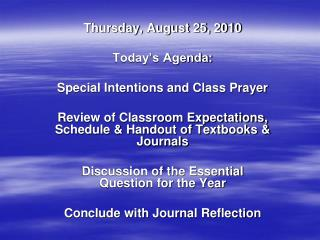 Thursday, August 25, 2010 Today's Agenda: Special Intentions and Class Prayer