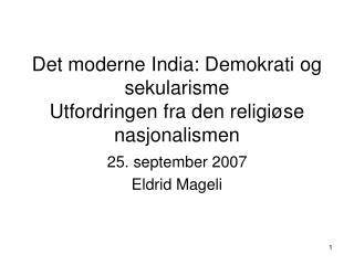 Det moderne India: Demokrati og sekularisme Utfordringen fra den religiøse nasjonalismen