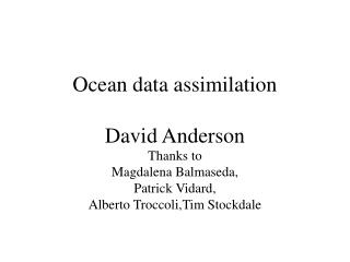 Ocean data assimilation David Anderson