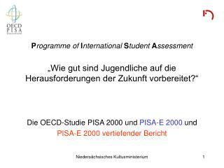 Die OECD-Studie PISA 2000 und  PISA-E 2000  und  PISA-E 2000 vertiefender Bericht