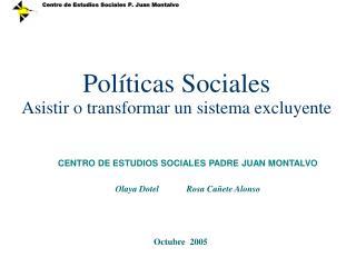 Políticas Sociales Asistir o transformar un sistema excluyente