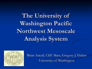 The University of Washington Pacific Northwest Mesoscale Analysis System