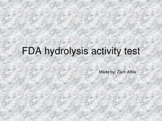 FDA hydrolysis activity test