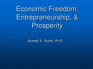 Economic Freedom, Entrepreneurship, & Prosperity