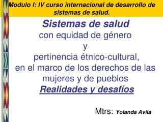 Modulo I: IV curso internacional de desarrollo de sistemas de salud.