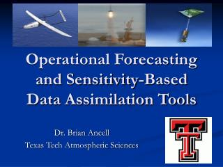 Operational Forecasting and Sensitivity-Based Data Assimilation Tools