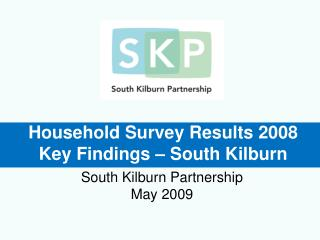 Household Survey Results 2008 Key Findings – South Kilburn