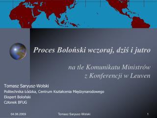 Proces Boloński wczoraj, dziś i jutro na tle Komunikatu Ministrów  z Konferencji w Leuven