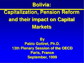 Bolivia: Capitalization, Pension Reform and their impact on Capital Markets