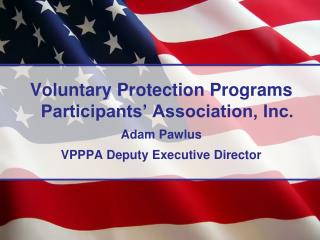 Voluntary Protection Programs Participants' Association, Inc.  Adam Pawlus