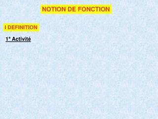 NOTION DE FONCTION