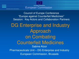DG Enterprise and Industry Approach on Combating  Counterfeit Medicines