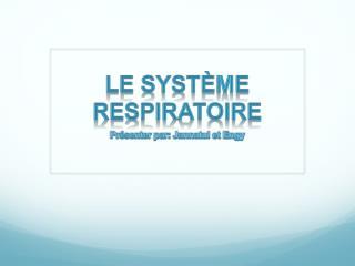 Le syst�me respiratoire