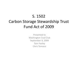 S. 1502 Carbon Storage Stewardship Trust Fund Act of 2009