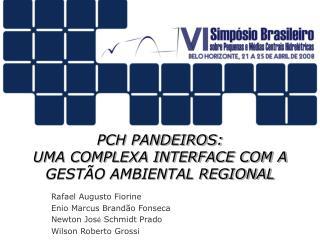 PCH PANDEIROS: UMA COMPLEXA INTERFACE COM A GESTÃO AMBIENTAL REGIONAL