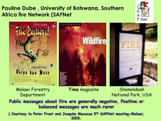 Public messages about fire are generally negative. Positive or balanced messages are much rarer  Courtesy to Peter Frost