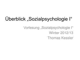 """Überblick """"Sozialpsychologie I"""""""